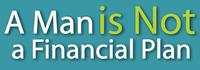 A Man is Not a Financial Plan