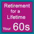 What You Should Be Doing to Plan for Retirement – Your 60s and Beyond